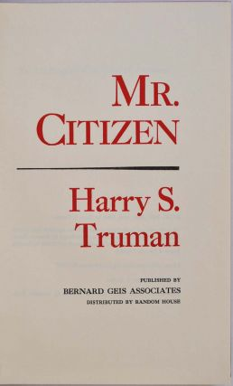 MR. CITIZEN. Limited edition signed by Harry S. Truman.