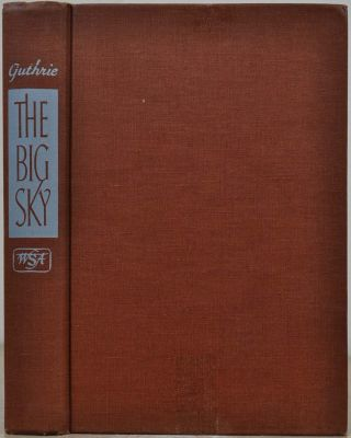 THE BIG SKY. Limited edition signed by A. B. Guthrie, Jr.