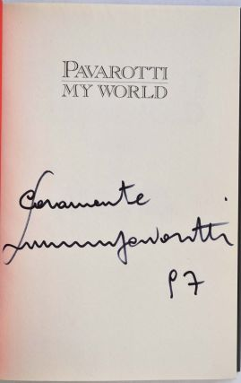 Pavarotti: My World. Signed and inscribed by Luciano Pavarotti.