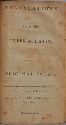 THE LYRIC WORKS OF HORACE, Translated into English Verse: to which are added a Number of Original Poems. By a Native of America.