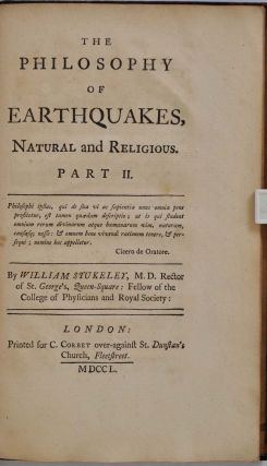 THE PHILOSOPHY OF EARTHQUAKES, Natural and Religious. Or an Inquiry into their Cause, and their Purpose, 2 parts in one.