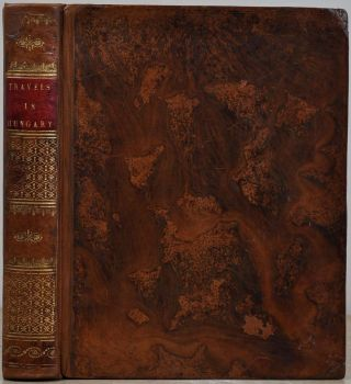 TRAVELS IN HUNGARY, With A Short Account of Vienna in the Year 1793. Robert Townson