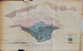GEOLOGICAL EXCURSIONS ROUND THE ISLE OF WIGHT And Along The Adjacent Coast Of Dorsetshire; Illustrative Of The Most Interesting Geological Phenomena And Organic Remains.