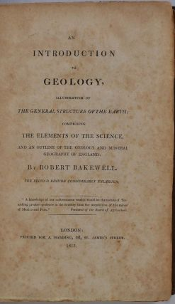 AN INTRODUCTION TO GEOLOGY, Illustrative of the General Structure of the Earth; Comprising the Elements of the Science, and an Outline of the Geology and Mineral Geography of England. The Second Edition Considerably Enlarged.