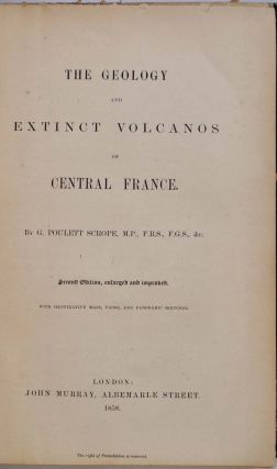 THE GEOLOGY AND EXTINCT VOLCANOS OF CENTRAL FRANCE.