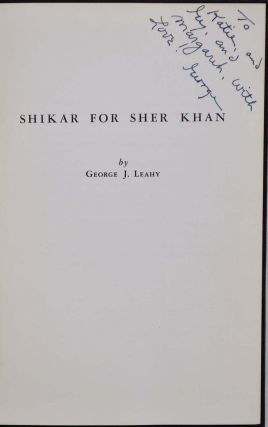 SHIKAR FOR SHER KHAN. Signed and inscribed by George J. Leahy.