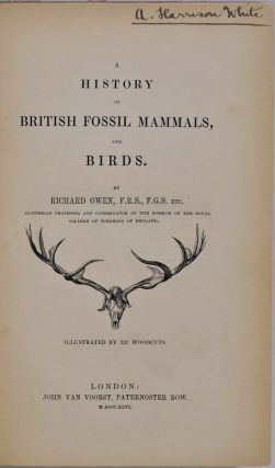 A HISTORY OF BRITISH FOSSIL MAMMALS, AND BIRDS. With a letter handwritten and signed by Richard Owen.