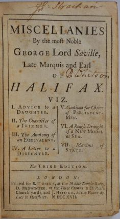 MISCELLANIES By the most Noble George Lord Saville, Late Marquis and Earl of Halifax.