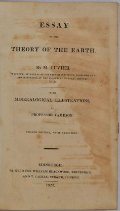 ESSAY ON THE THEORY OF THE EARTH. With Mineralogical Illustrations by Professor Jameson. Fourth edition, with Additions.