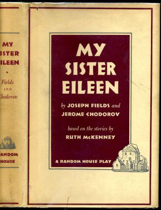 My sister Eileen, a comedy. Based on the stories by Ruth McKenney with a foreword by George S....