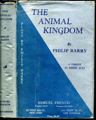 Animal kingdom, The. A comedy. Philip Barry