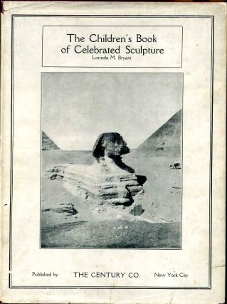 Children's book of celebrated sculpture, The. Lorinda Munson Bryant