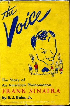 THE VOICE. The story of an American phenomenon. Ely Jacques Kahn, jr. b. 1916
