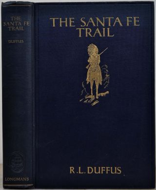 Santa Fe trail, The. Robert Luther Duffus