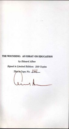 THE WOUNDING: An Essay on Education. Limited edition signed by Edward Albee.