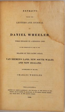 Extracts from the letters and journal of Daniel Wheeler, while engaged in a religious visit to...