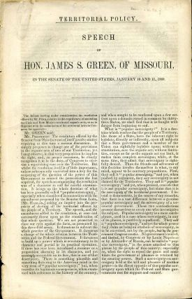 Territorial policy. Speech of Hon. James S. Green, of Missouri, in the Senate of the United...