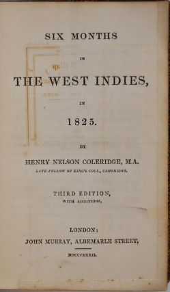 SIX MONTHS IN THE WEST INDIES, in 1825. Third edition with additions.