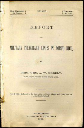 Report on military telegraph lines in Porto Rico. June 4, 1900--referred to the committee on...