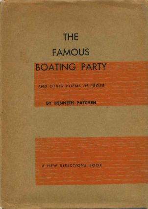 THE FAMOUS BOATING PARTY and other poems in prose. Kenneth Patchen