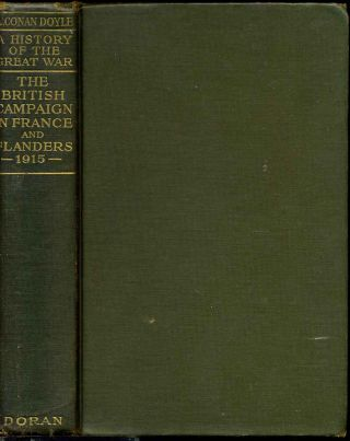 A history of the great war. Volume two. The British campaign In France and Flanders 1915. Sir...