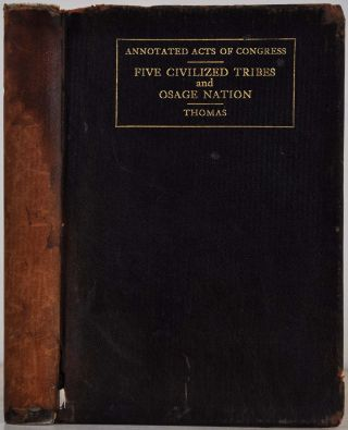 Annotated acts of Congress. Five civilized tribes and the Osage nation. C. L. comp. b. 1879 Thomas