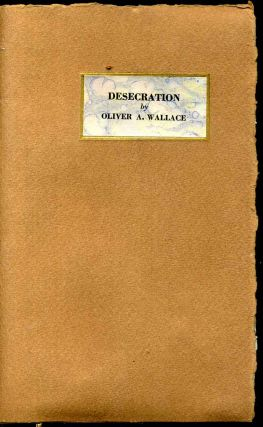 Desecration and other verse. Oliver A. Wallace