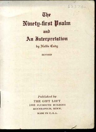 Ninety-first Psalm and an interpretation, The. Revised. Nellie Cady