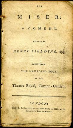 Miser, The: a comedy ... taken from the manager's book at the Theatre Royal, Covent-Garden. Henry...