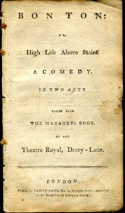 Bon ton: or, high life above stairs. A comedy in two acts taken from the manager's book, at the...