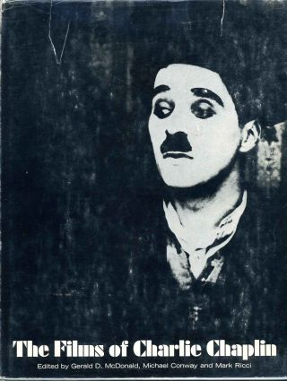 THE FILMS OF CHARLIE CHAPLIN. Gerald Doan McDonald, Michael Conway