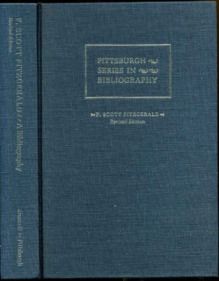 F. SCOTT FITZGERALD. A Descriptive Bibliography. Revised Edition. Matthew Joseph Bruccoli