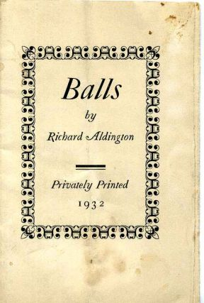 BALLS. Richard Aldington