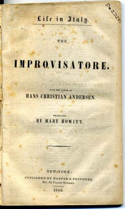 The improvisatore. Life in Italy. Translated by Mary Howitt. Hans Christian Andersen