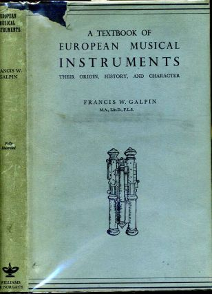 Textbook of European musical instuments, A. Their origin, history, and character. Francis...