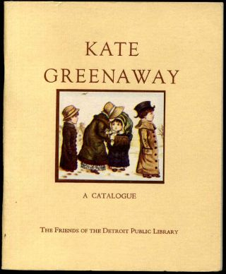 John S. Newberry gift collection of Kate Greenaway presented to the Detroit Public Library, The. ...