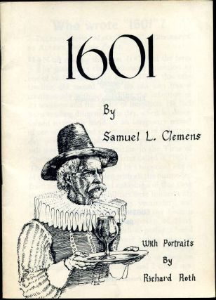 1601. With Portraits by Richard Roth. Mark Twain, Samuel L. Clemens