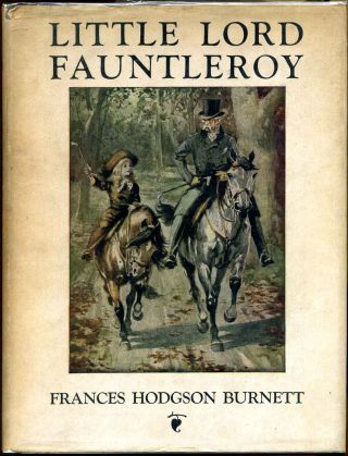 Little Lord Fauntleroy, newly illustrated by Reginald Birch. Francis Hodgson Burnett