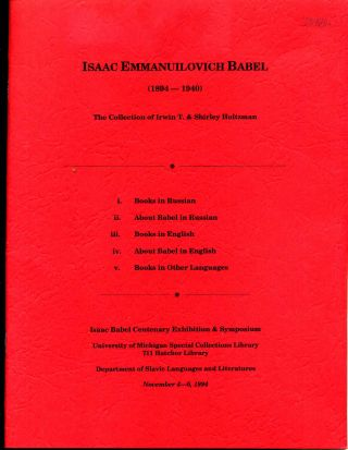 Isaac Emmanuilovich Babel (1894-1940). The collection of Irwin T. & Shirley Holtzman. Isaac...