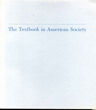 Textbook in American society, The. A volume based on a conference at the Library of Congress on...