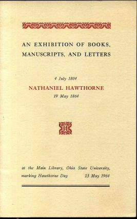 Exhibition of books, manuscripts, and letters. Nathaniel Hawthorne