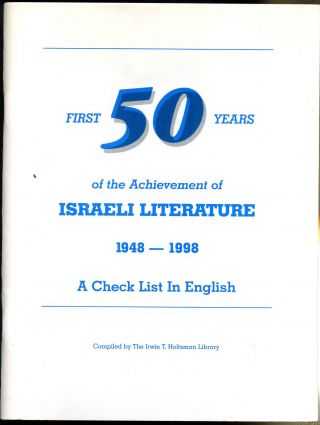 A CHECK LIST OF ISRAELI LITERATURE 1948-2000 in English. Revised August, 1999. Irwin T. Holtzman,...